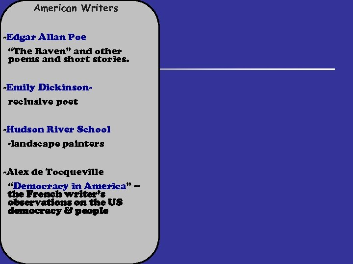 """American Writers -Edgar Allan Poe """"The Raven"""" and other poems and short stories. -Emily"""