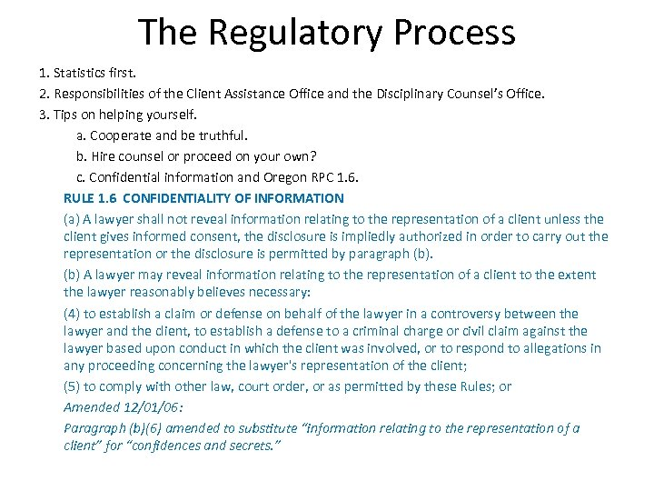 The Regulatory Process 1. Statistics first. 2. Responsibilities of the Client Assistance Office and