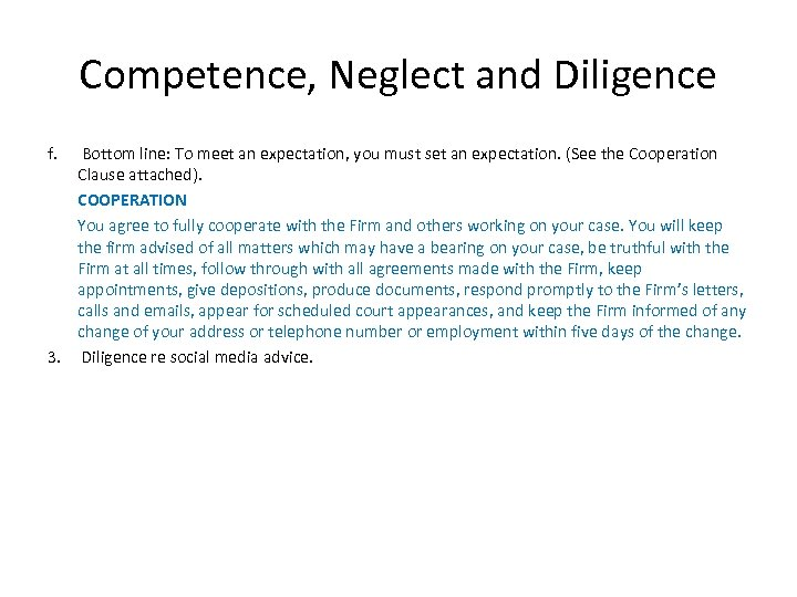 Competence, Neglect and Diligence f. Bottom line: To meet an expectation, you must set