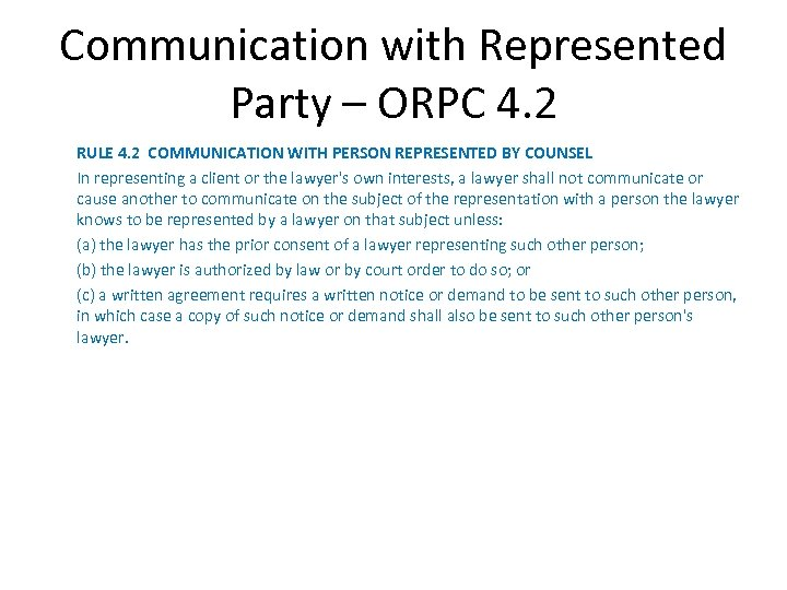 Communication with Represented Party – ORPC 4. 2 RULE 4. 2 COMMUNICATION WITH PERSON