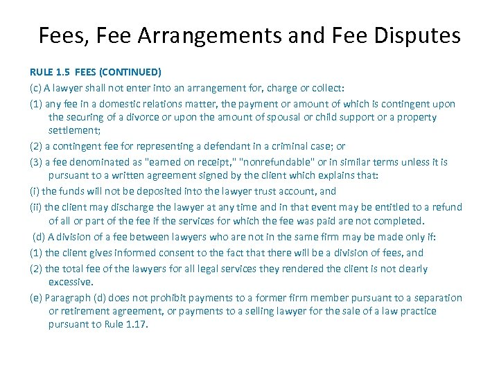 Fees, Fee Arrangements and Fee Disputes RULE 1. 5 FEES (CONTINUED) (c) A lawyer