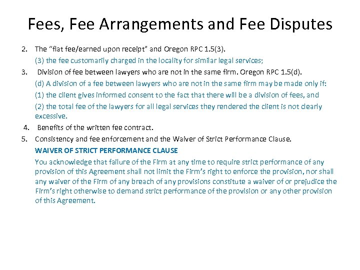 """Fees, Fee Arrangements and Fee Disputes 2. The """"flat fee/earned upon receipt"""" and Oregon"""
