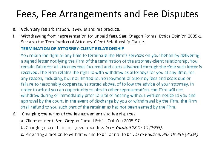 Fees, Fee Arrangements and Fee Disputes e. Voluntary fee arbitration, lawsuits and malpractice. f.