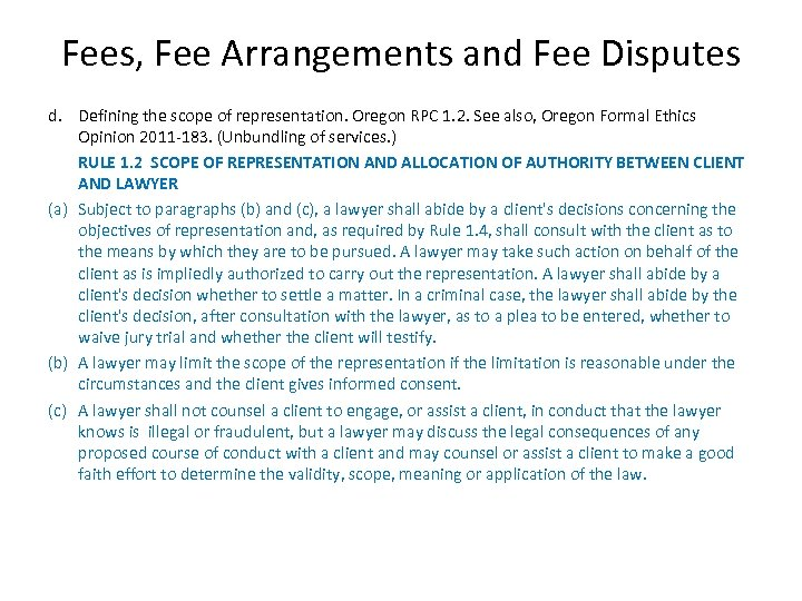 Fees, Fee Arrangements and Fee Disputes d. Defining the scope of representation. Oregon RPC