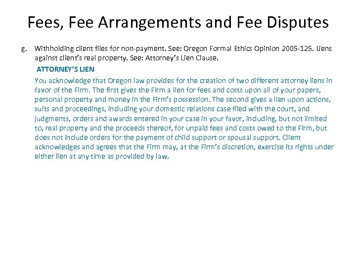 Fees, Fee Arrangements and Fee Disputes g. Withholding client files for non-payment. See: Oregon