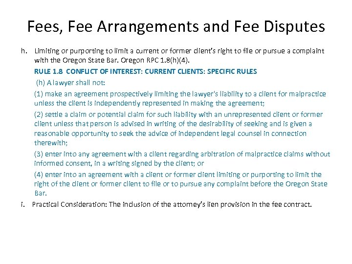 Fees, Fee Arrangements and Fee Disputes h. Limiting or purporting to limit a current