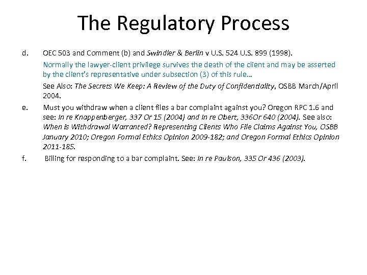 The Regulatory Process d. e. f. OEC 503 and Comment (b) and Swindler &