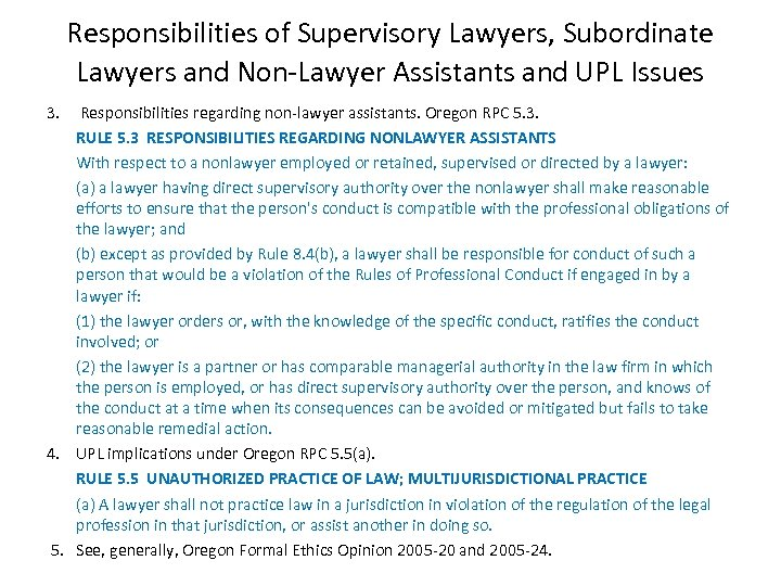 Responsibilities of Supervisory Lawyers, Subordinate Lawyers and Non-Lawyer Assistants and UPL Issues 3. Responsibilities