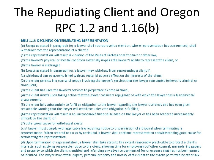 The Repudiating Client and Oregon RPC 1. 2 and 1. 16(b) RULE 1. 16