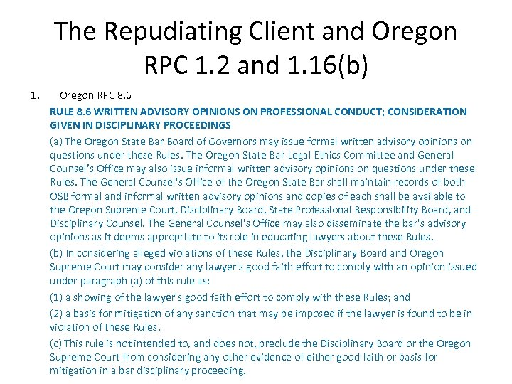 The Repudiating Client and Oregon RPC 1. 2 and 1. 16(b) 1. Oregon RPC