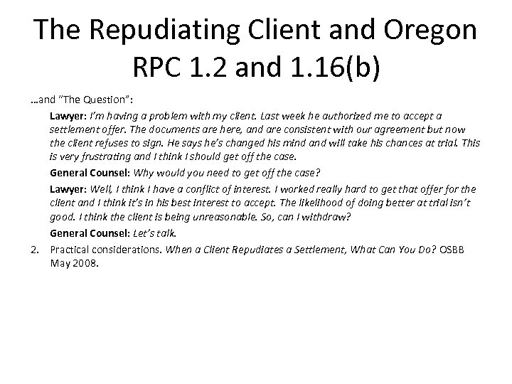 """The Repudiating Client and Oregon RPC 1. 2 and 1. 16(b) …and """"The Question"""":"""
