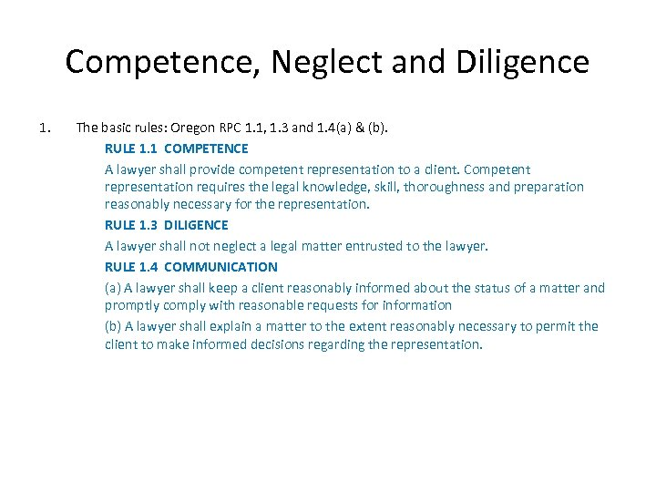 Competence, Neglect and Diligence 1. The basic rules: Oregon RPC 1. 1, 1. 3
