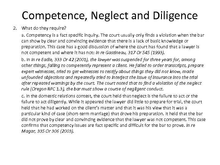 Competence, Neglect and Diligence 2. What do they require? a. Competency is a fact
