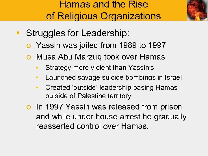 Hamas and the Rise of Religious Organizations § Struggles for Leadership: o Yassin was