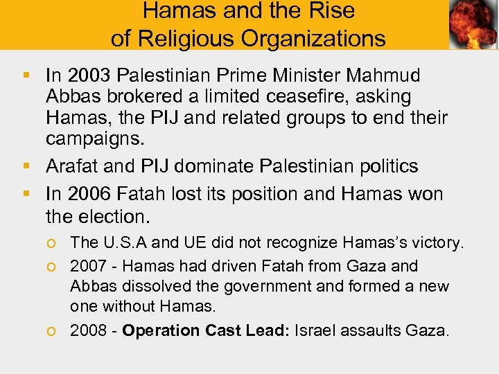 Hamas and the Rise of Religious Organizations § In 2003 Palestinian Prime Minister Mahmud