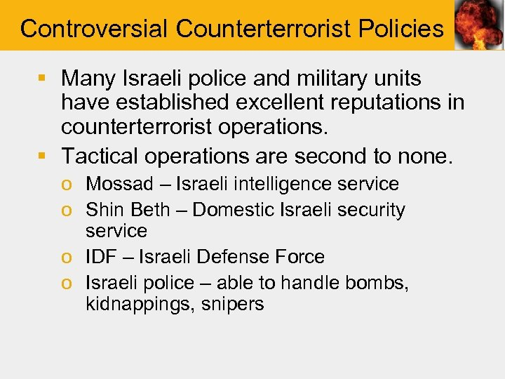 Controversial Counterterrorist Policies § Many Israeli police and military units have established excellent reputations