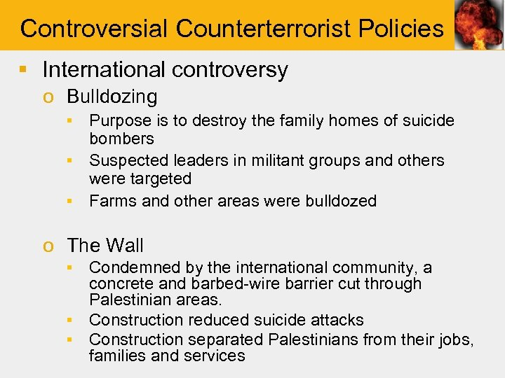 Controversial Counterterrorist Policies § International controversy o Bulldozing ▪ Purpose is to destroy the