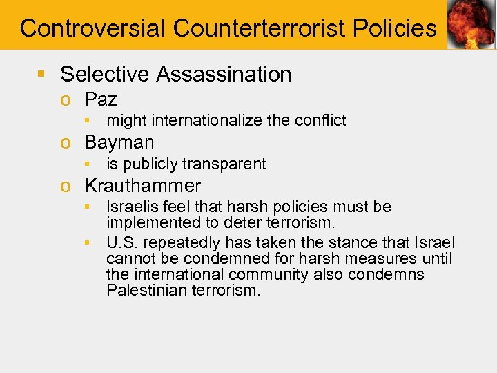 Controversial Counterterrorist Policies § Selective Assassination o Paz ▪ might internationalize the conflict o