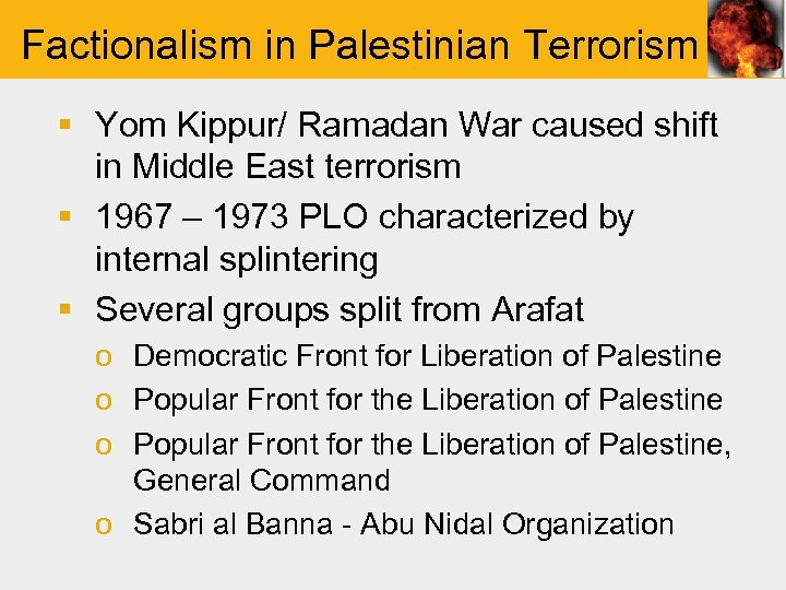 Factionalism in Palestinian Terrorism § Yom Kippur/ Ramadan War caused shift in Middle East