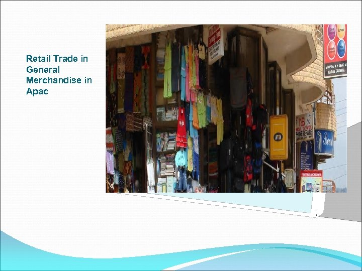 Retail Trade in General Merchandise in Apac