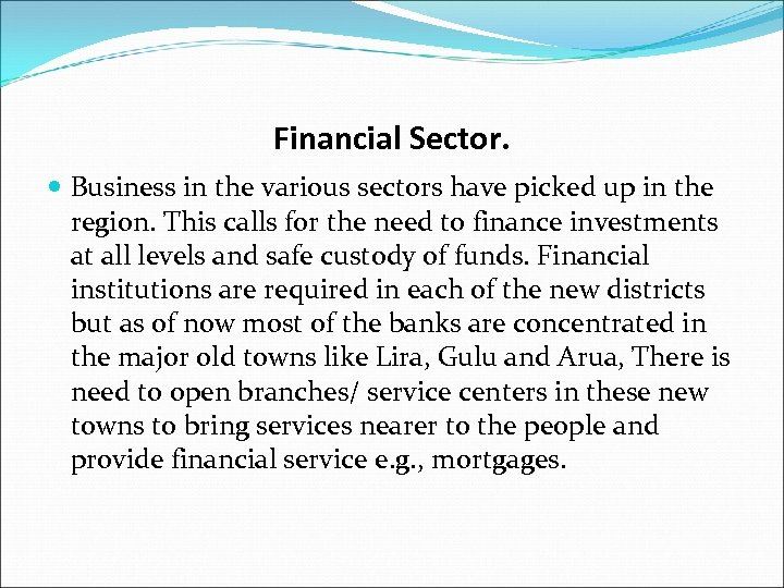Financial Sector. Business in the various sectors have picked up in the region. This