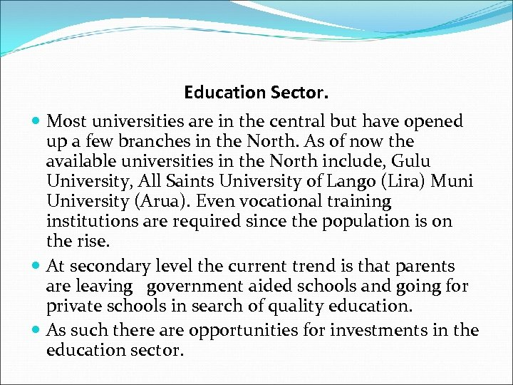 Education Sector. Most universities are in the central but have opened up a few