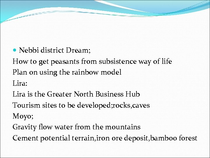 Nebbi district Dream; How to get peasants from subsistence way of life Plan