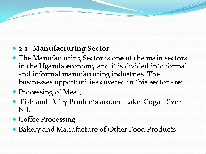 2. 2 Manufacturing Sector The Manufacturing Sector is one of the main sectors