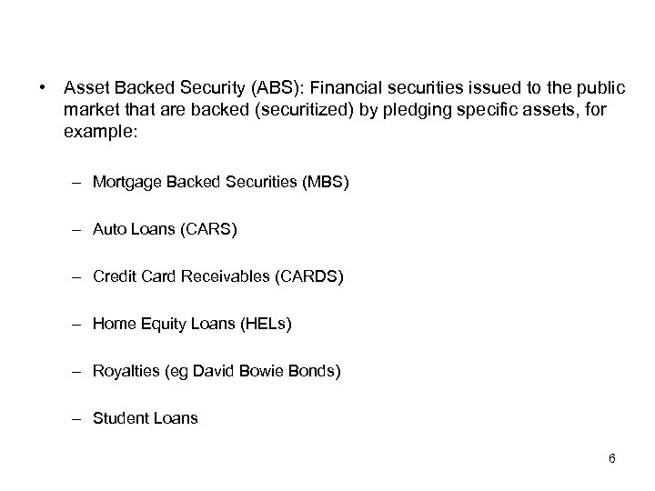 Asset Securitization 1 No securitization Mortgage borrowers