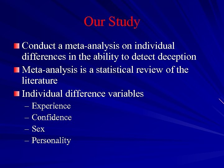 Our Study Conduct a meta-analysis on individual differences in the ability to detect deception