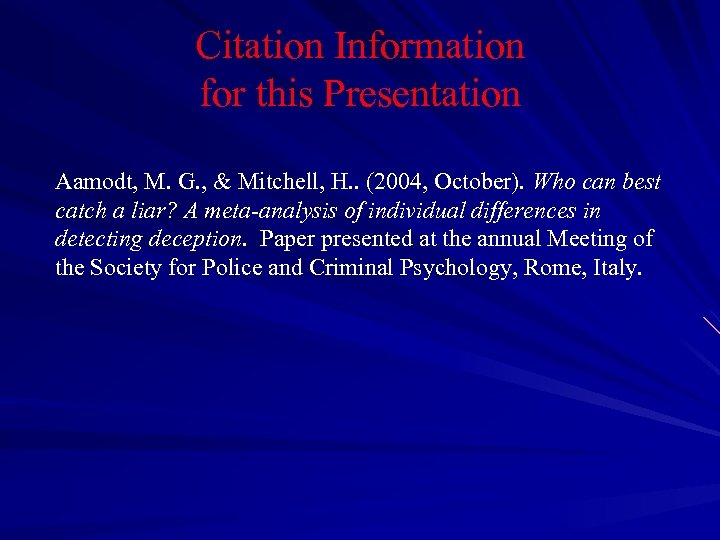 Citation Information for this Presentation Aamodt, M. G. , & Mitchell, H. . (2004,