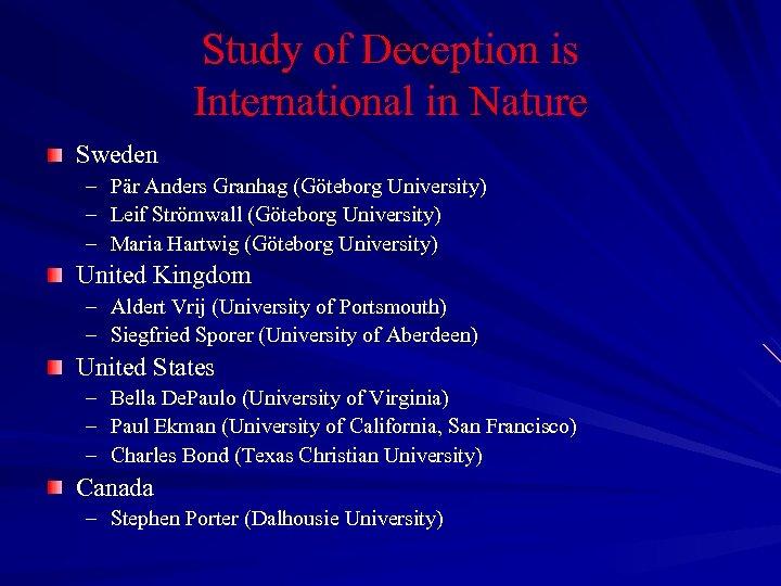 Study of Deception is International in Nature Sweden – Pär Anders Granhag (Göteborg University)