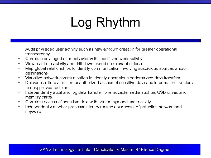 Log Rhythm • • • Audit privileged user activity such as new account creation