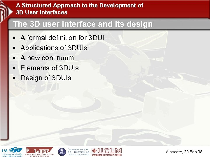 A Structured Approach to the Development of 3 D User Interfaces The 3 D