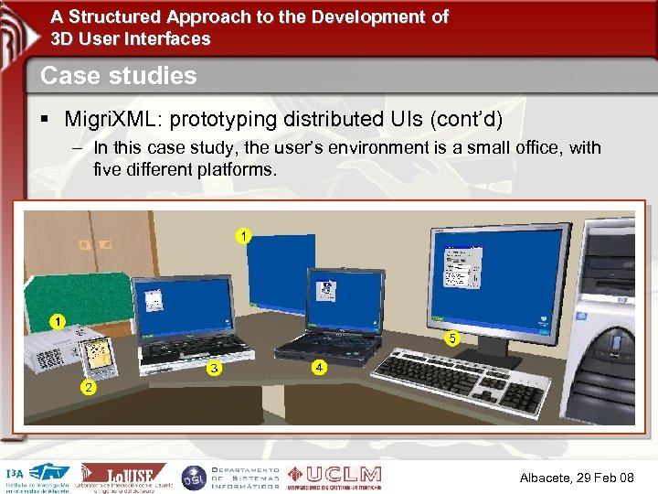 A Structured Approach to the Development of 3 D User Interfaces Case studies §