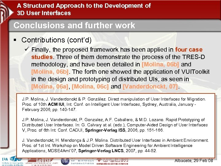 A Structured Approach to the Development of 3 D User Interfaces Conclusions and further