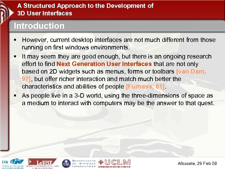 A Structured Approach to the Development of 3 D User Interfaces Introduction § However,