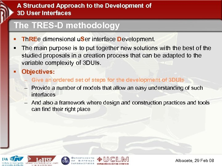 A Structured Approach to the Development of 3 D User Interfaces The TRES-D methodology