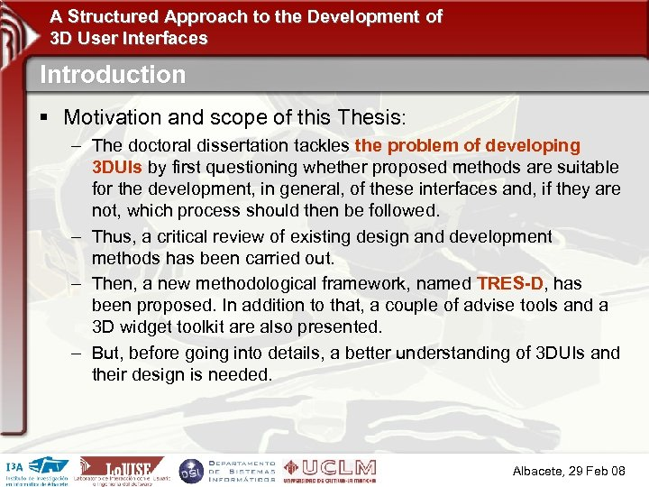 A Structured Approach to the Development of 3 D User Interfaces Introduction § Motivation