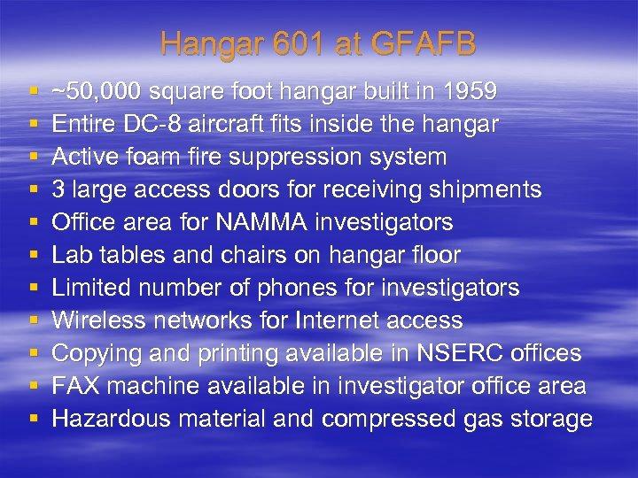 Hangar 601 at GFAFB § § § ~50, 000 square foot hangar built in