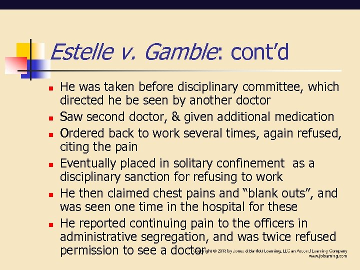 Estelle v. Gamble: cont'd n n n He was taken before disciplinary committee, which