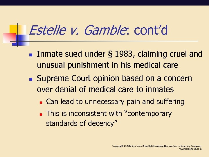 Estelle v. Gamble: cont'd n n Inmate sued under § 1983, claiming cruel and