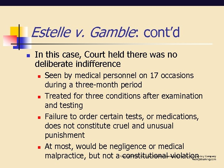Estelle v. Gamble: cont'd n In this case, Court held there was no deliberate