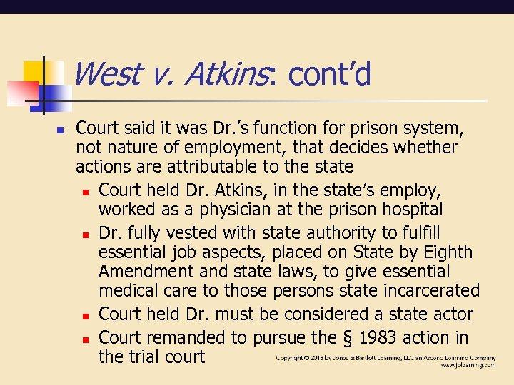 West v. Atkins: cont'd n Court said it was Dr. 's function for prison