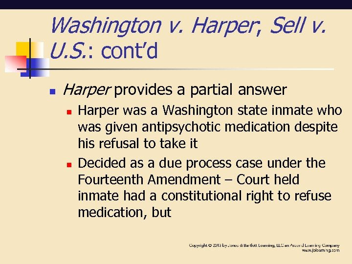 Washington v. Harper; Sell v. U. S. : cont'd n Harper provides a partial