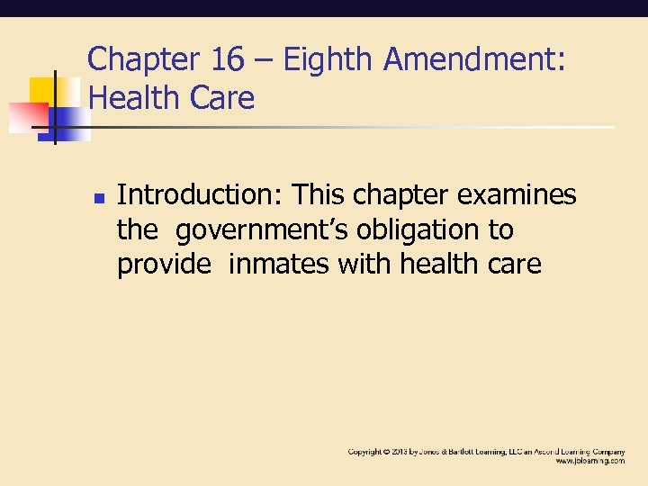 Chapter 16 – Eighth Amendment: Health Care n Introduction: This chapter examines the government's