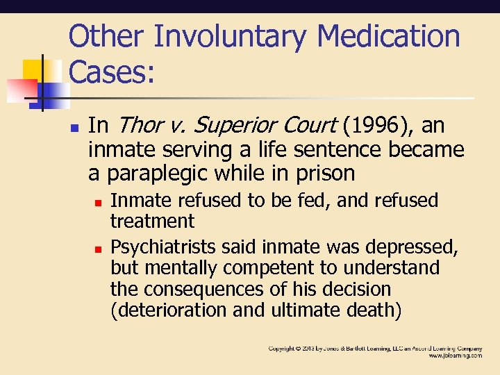 Other Involuntary Medication Cases: n In Thor v. Superior Court (1996), an inmate serving