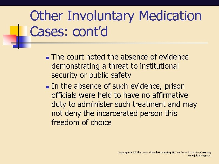 Other Involuntary Medication Cases: cont'd n n The court noted the absence of evidence