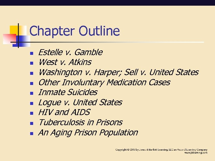 Chapter Outline n n n n n Estelle v. Gamble West v. Atkins Washington