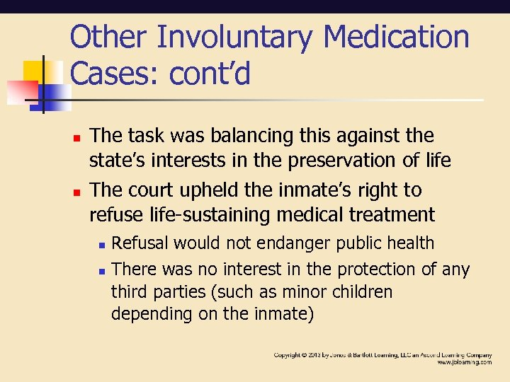 Other Involuntary Medication Cases: cont'd n n The task was balancing this against the